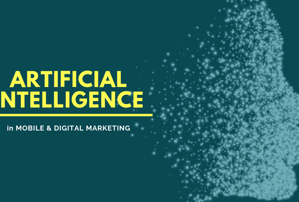 artificail intelligence in mobile and digital marketing